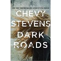 Dark Roads by Chevy Stevens