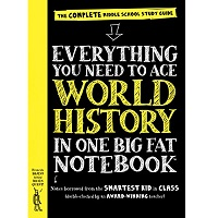 Everything You Need to Ace World History in One Big Fat Notebook by Workman Publishing