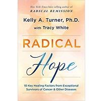 Radical Hope by Kelly A. Turner