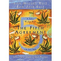 The Fifth Agreement by Don Miguel Ruiz