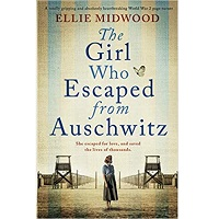 The Girl Who Escaped from Auschwitz by Ellie Midwood