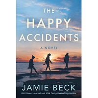 The Happy Accidents by Jamie Beck