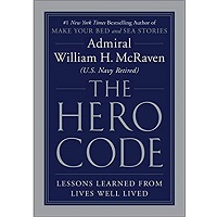 The Hero Code by Admiral William H. McRaven