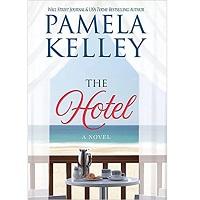 The Hotel by Pamela M. Kelley