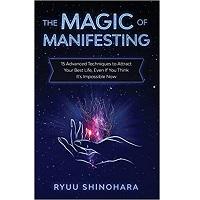 The Magic of Manifesting by Ryuu Shinohara