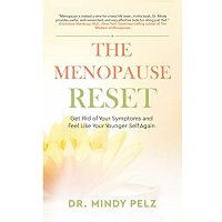 The Menopause Reset by Dr. Mindy Pelz