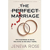 The Perfect Marriage by Jeneva Rose