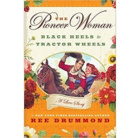 The Pioneer Woman by Ree Drummond