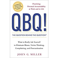 The Question Behind the Question by John G. Miller