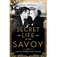 The Secret Life of the Savoy by Olivia Williams