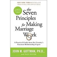 The Seven Principles for Making Marriage by John Gottman PhD
