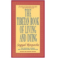 The Tibetan Book of Living and Dying by Patrick Gaffney