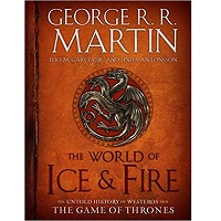 The World of Ice & Fire by George R. R. Martin