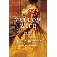 The Yellow Wife by Sadeqa Johnson