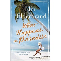 What Happens in Paradise by Elin Hilderbrand