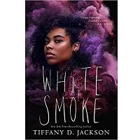 White Smoke by Tiffany D Jackson
