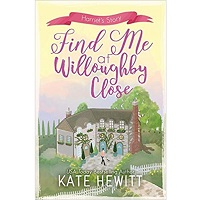 Find Me at Willoughby Close by Kate Hewitt