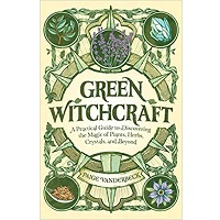 Green Witchcraft by Paige Vanderbeck