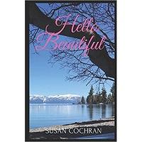 HELLO BEAUTIFUL by Susan Cochran
