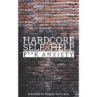 Hardcore Self Help by Robert Duff Ph.D