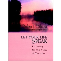 Let Your Life Speak by Parker J. Palmer