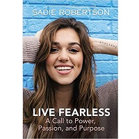 Live Fearless by Sadie Robertson Huff