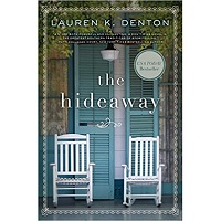 The Hideaway by Lauren K. Denton