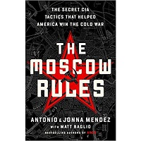 The Moscow Rules by Jonna Mendez