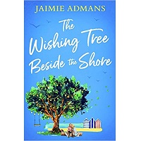 The Wishing Tree Beside the Shore by Jaimie Admans