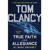 Tom Clancy True Faith and Allegiance by Mark Greaney