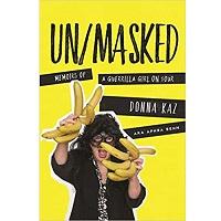 UN/MASKED by Donna Kaz