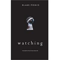 Watching by Blake Pierce